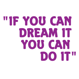 if you can dream it you can do it 13