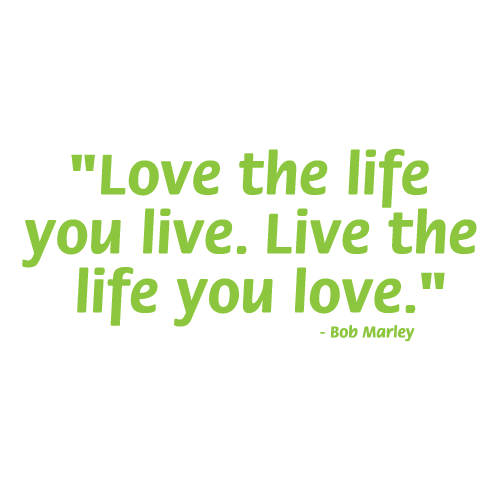 Love the life you live 6