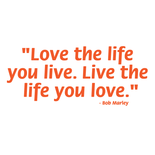 Love the life you live 7
