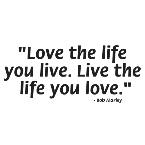 Love the life you live 9